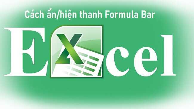 Ẩn/hiện thanh công thức Formula Bar trong Excel