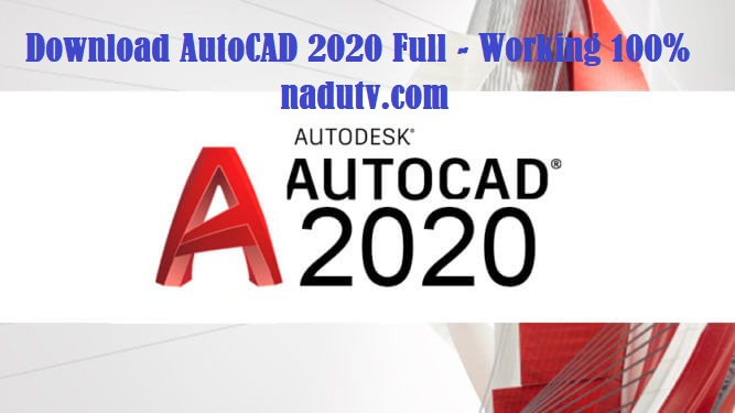 Download AutoCAD 2020 Full – Working 100%