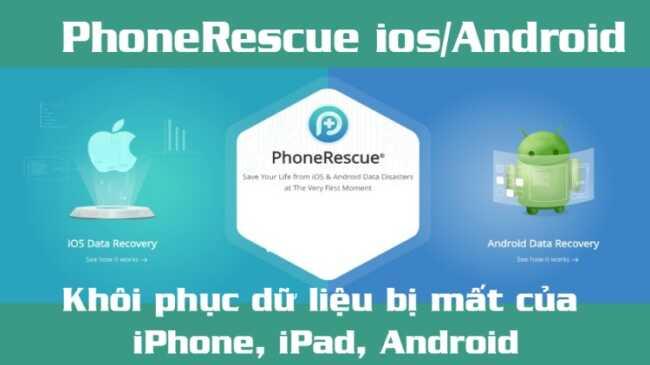 Khôi phục dữ liệu trên iPhone/android bằng PhoneRescue