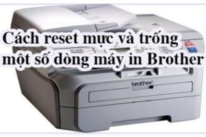Reset máy in brother một số mã hay dùng