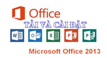 Tải Office 2013 full Active và hướng dẫn cài đặt