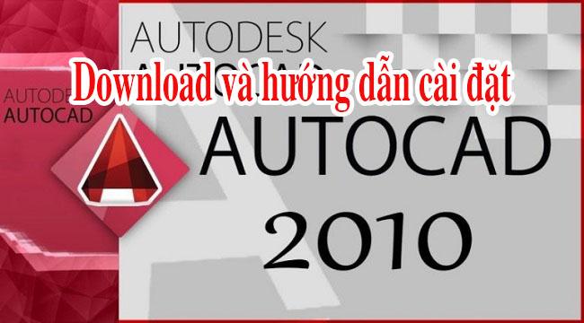 Autocad 2010 full Active 32/64bit và hướng dẫn cài đặt
