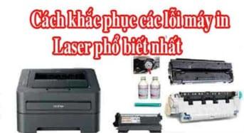 Khắc phục các lỗi máy in laser phổ biến nhất hiện nay