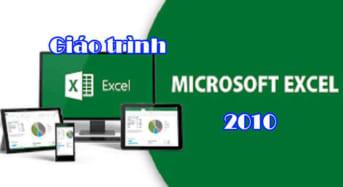 Giáo trình học Excel 2010 cho người mới sử dụng tin học