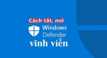 Windows Defender trên Windows 10 và cách tắt mở