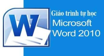 Giáo trình tự học Word 2010 từ căn bản đến nâng cao