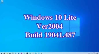 Windows 10 LITE x64 Version 2004 Build 19041.487 cực nhẹ