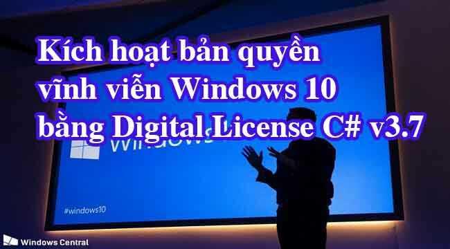 Kích hoạt bản quyền Windows 10 bằng Digital License C# v3.7