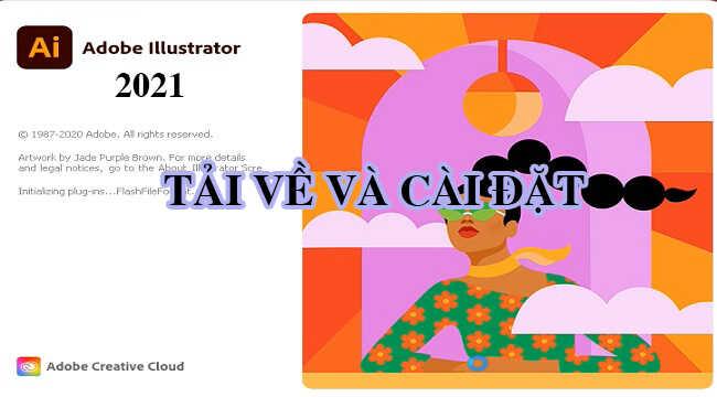 Adobe Illustrator 2021 v25.0 Activated-Hướng dẫn tải và cài đặt