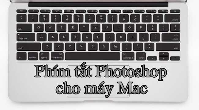 Phím tắt Photoshop trên máy Mac cho người mới bắt đầu