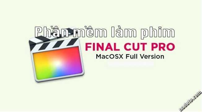 Phần mềm dựng phim FinalCutPro cho Mac