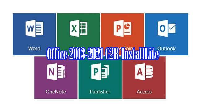 Office 2013-2021 C2R InstallLite cài đặt MS Office tùy chỉnh.