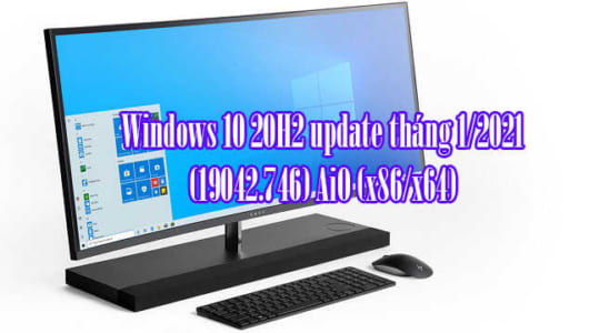 Windows 10 20H2 update tháng 1/2021(19042.746) AiO (x86/x64)