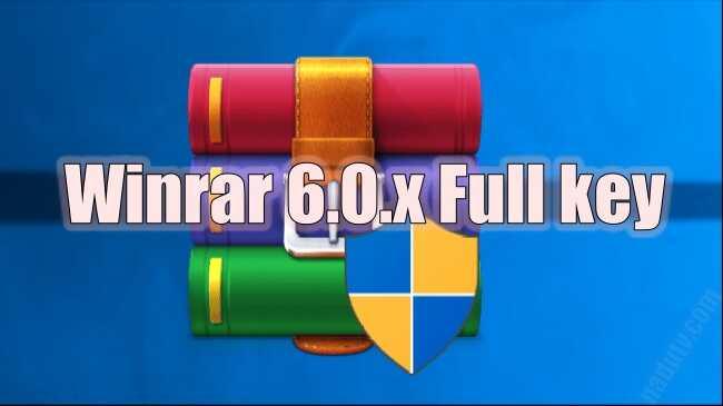 WinRAR 6.0 Final Full Key-Trình giải nén chuyên nghiệp