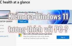 Phần mềm kiểm tra Windows 11 có tương thích với máy tính?
